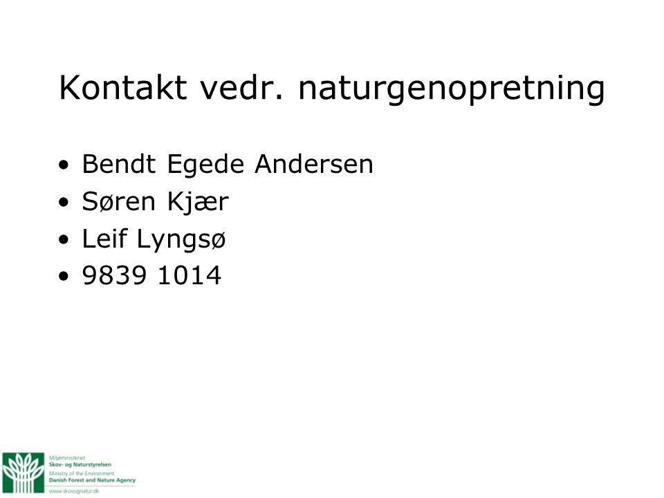 Kontakt vedr. naturgenopretning Bendt Egede Andersen Søren Kjær Leif Lyngsø 9839 1014