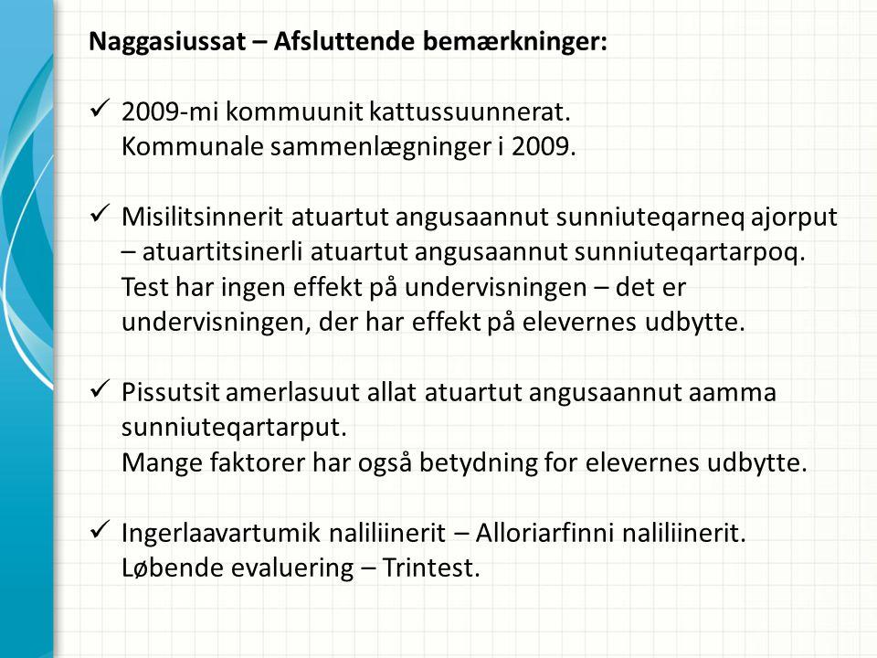 Naggasiussat – Afsluttende bemærkninger: 2009-mi kommuunit kattussuunnerat.