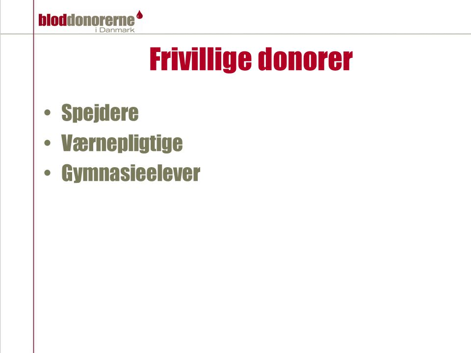 Frivillige donorer Spejdere Værnepligtige Gymnasieelever