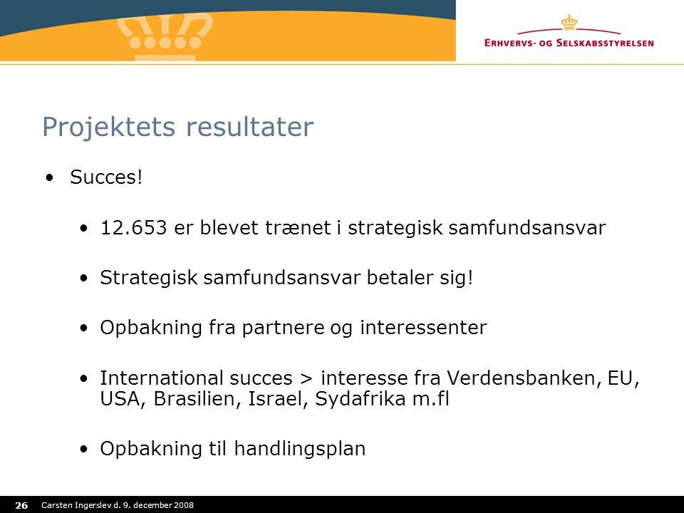 Carsten Ingerslev d. 9. december 2008 26 Projektets resultater Succes.