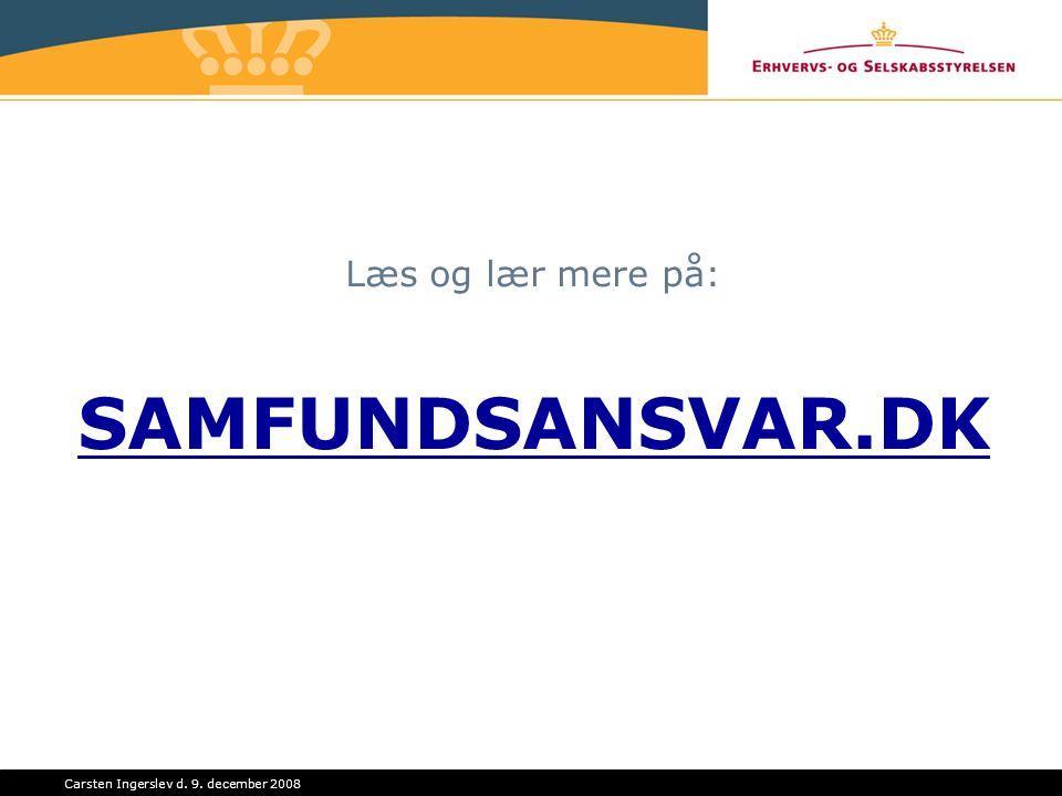 Carsten Ingerslev d. 9. december 2008 Læs og lær mere på: SAMFUNDSANSVAR.DK