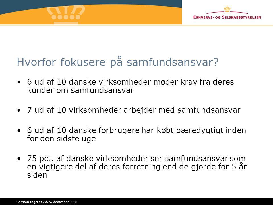 Carsten Ingerslev d. 9. december 2008 Hvorfor fokusere på samfundsansvar.