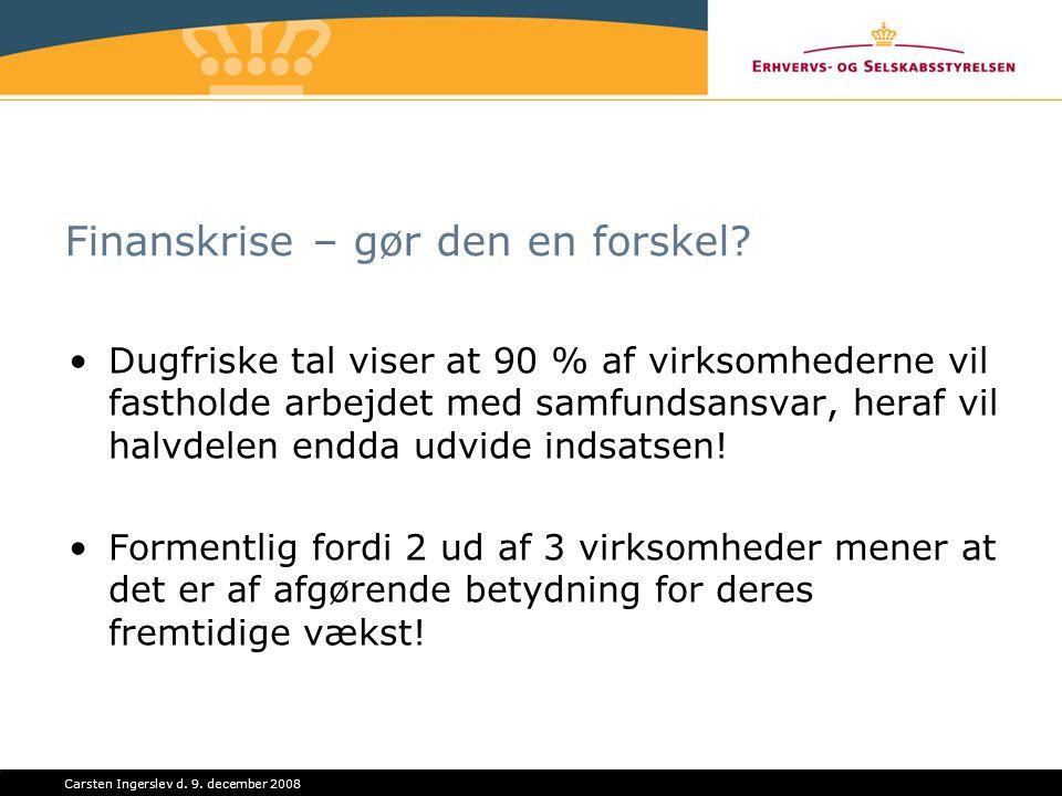 Carsten Ingerslev d. 9. december 2008 Finanskrise – gør den en forskel.