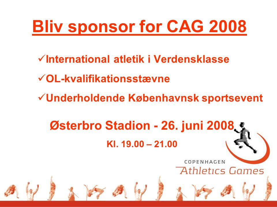 Bliv sponsor for CAG 2008 International atletik i Verdensklasse OL-kvalifikationsstævne Underholdende Københavnsk sportsevent Østerbro Stadion - 26.