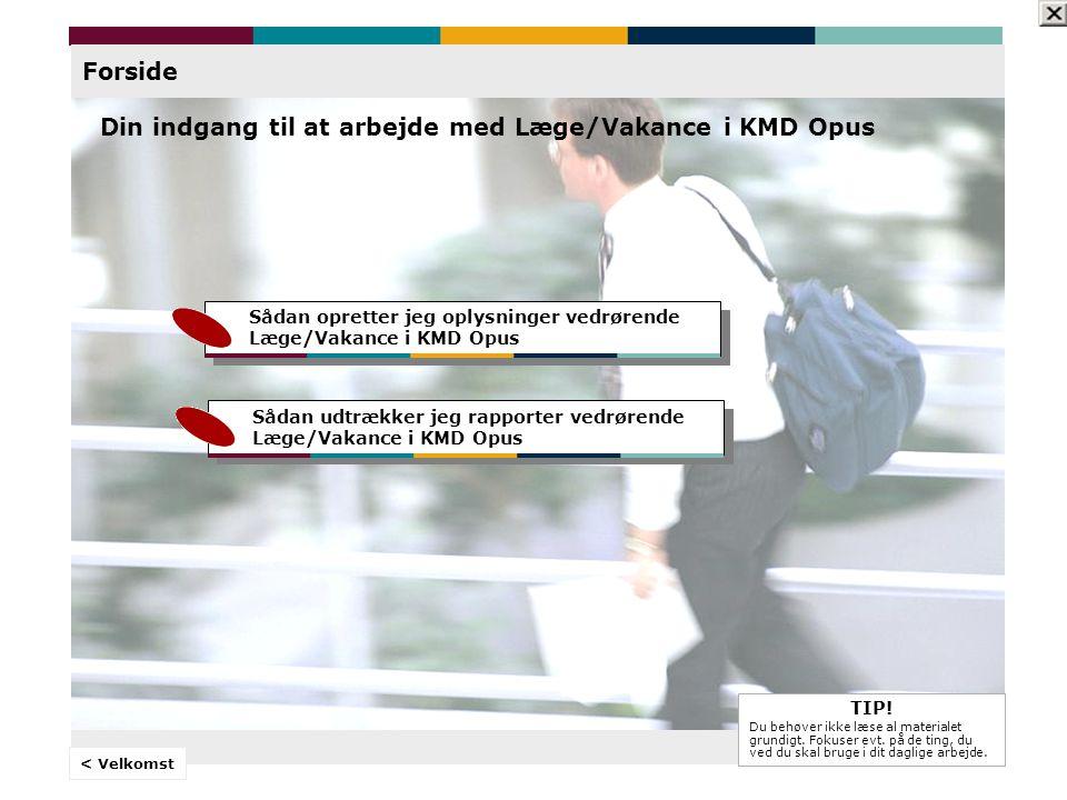 © KMD A/S E-learning Velkommen til Læge/Vakance Hvad er e-learning.