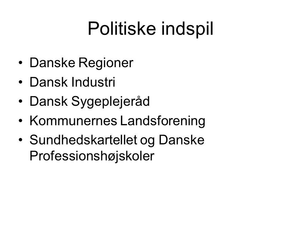 Politiske indspil Danske Regioner Dansk Industri Dansk Sygeplejeråd Kommunernes Landsforening Sundhedskartellet og Danske Professionshøjskoler