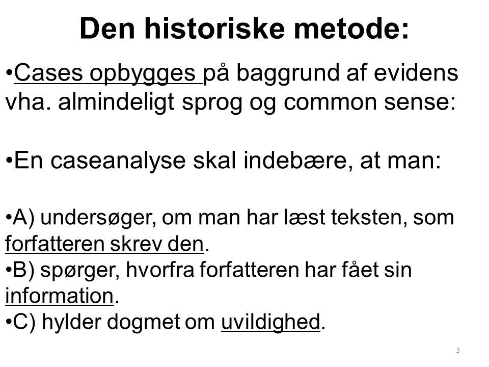 Den historiske metode: Cases opbygges på baggrund af evidens vha.