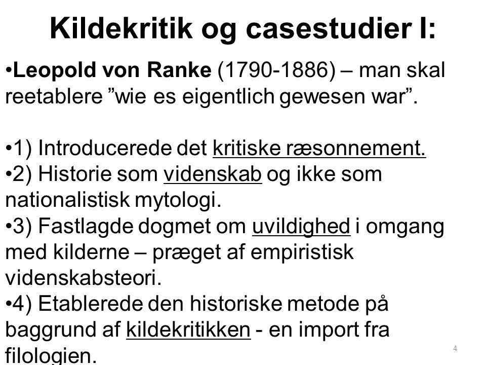 Kildekritik og casestudier I: Leopold von Ranke (1790-1886) – man skal reetablere wie es eigentlich gewesen war .