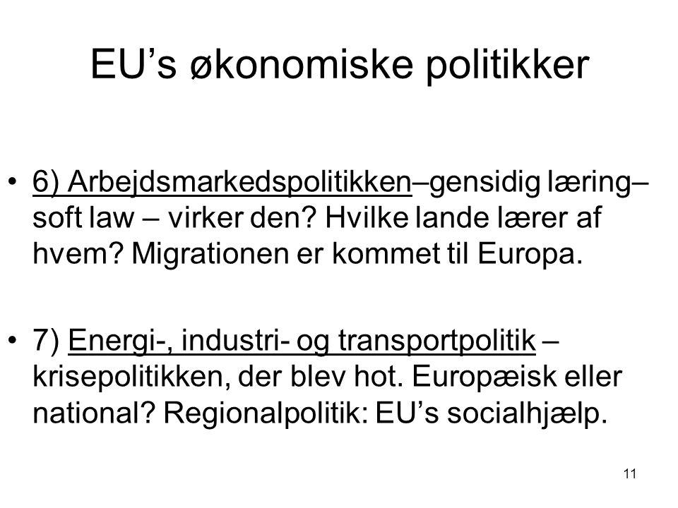 EU's økonomiske politikker 6) Arbejdsmarkedspolitikken–gensidig læring– soft law – virker den.