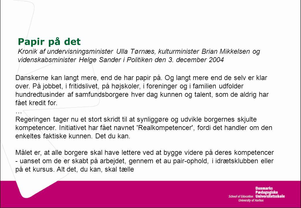 Papir på det Kronik af undervisningsminister Ulla Tørnæs, kulturminister Brian Mikkelsen og videnskabsminister Helge Sander i Politiken den 3.