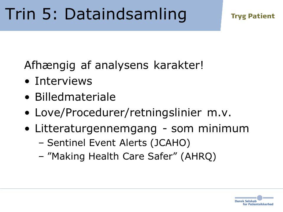 Trin 5: Dataindsamling Afhængig af analysens karakter.