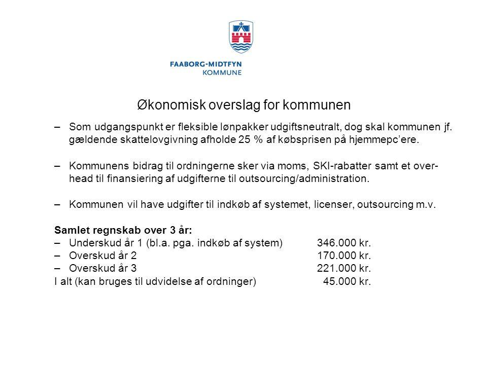 Økonomisk overslag for kommunen –Som udgangspunkt er fleksible lønpakker udgiftsneutralt, dog skal kommunen jf.