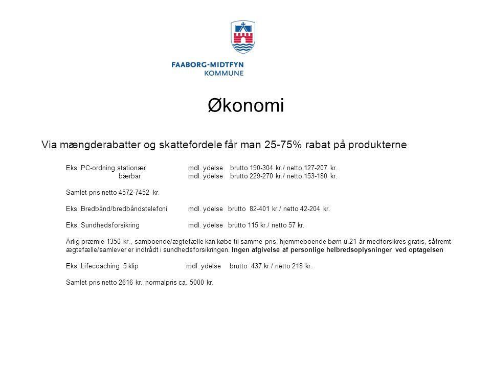 Økonomi Via mængderabatter og skattefordele får man 25-75% rabat på produkterne Eks.