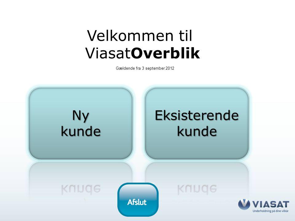 Velkommen til ViasatOverblik Gældende fra 3 september 2012