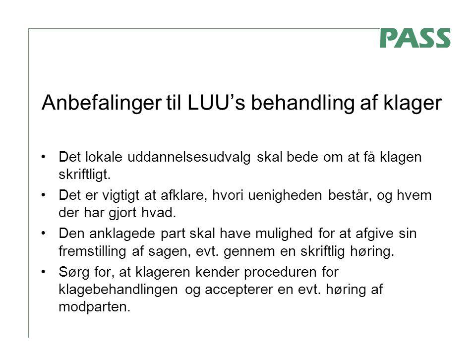 Anbefalinger til LUU's behandling af klager Det lokale uddannelsesudvalg skal bede om at få klagen skriftligt.