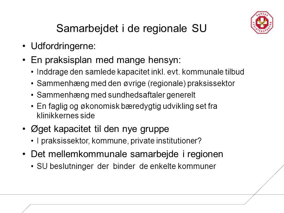 Samarbejdet i de regionale SU Udfordringerne: En praksisplan med mange hensyn: Inddrage den samlede kapacitet inkl.