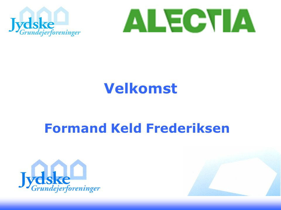 Velkomst Formand Keld Frederiksen