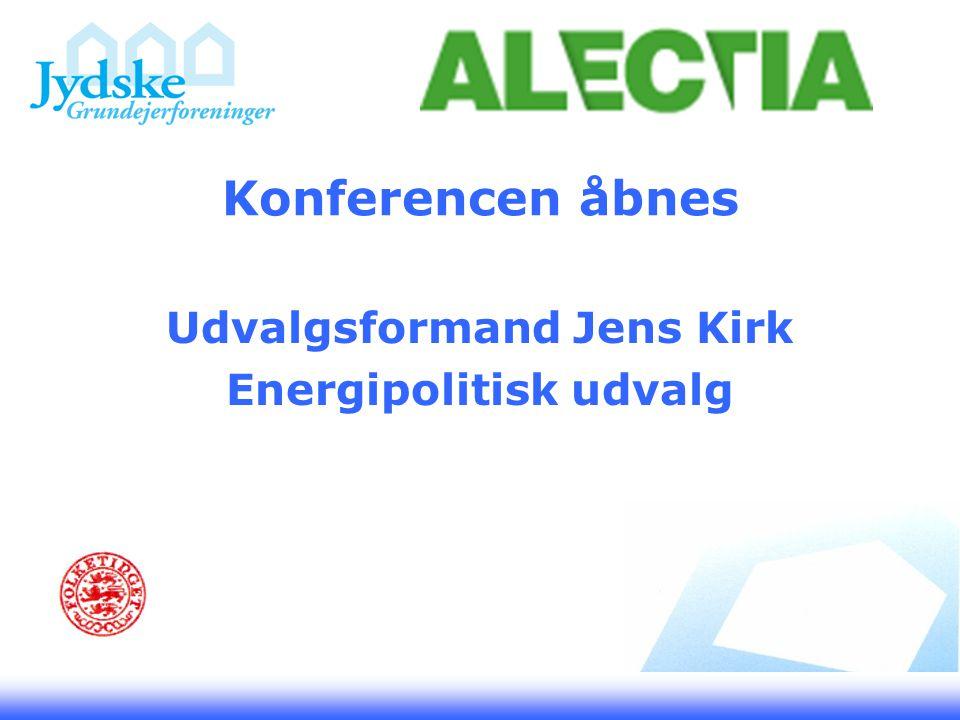 Konferencen åbnes Udvalgsformand Jens Kirk Energipolitisk udvalg