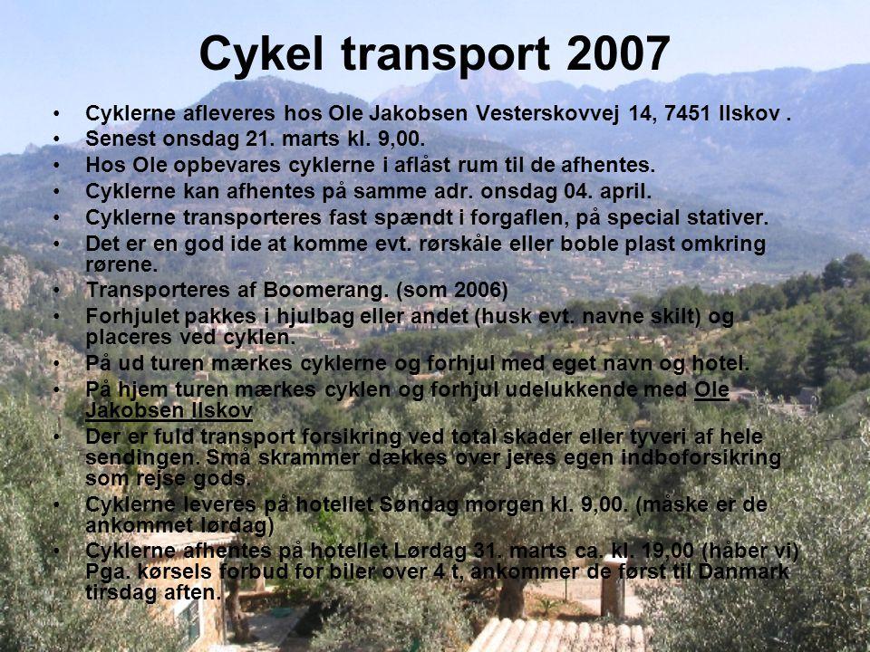 Cykel transport 2007 Cyklerne afleveres hos Ole Jakobsen Vesterskovvej 14, 7451 Ilskov.