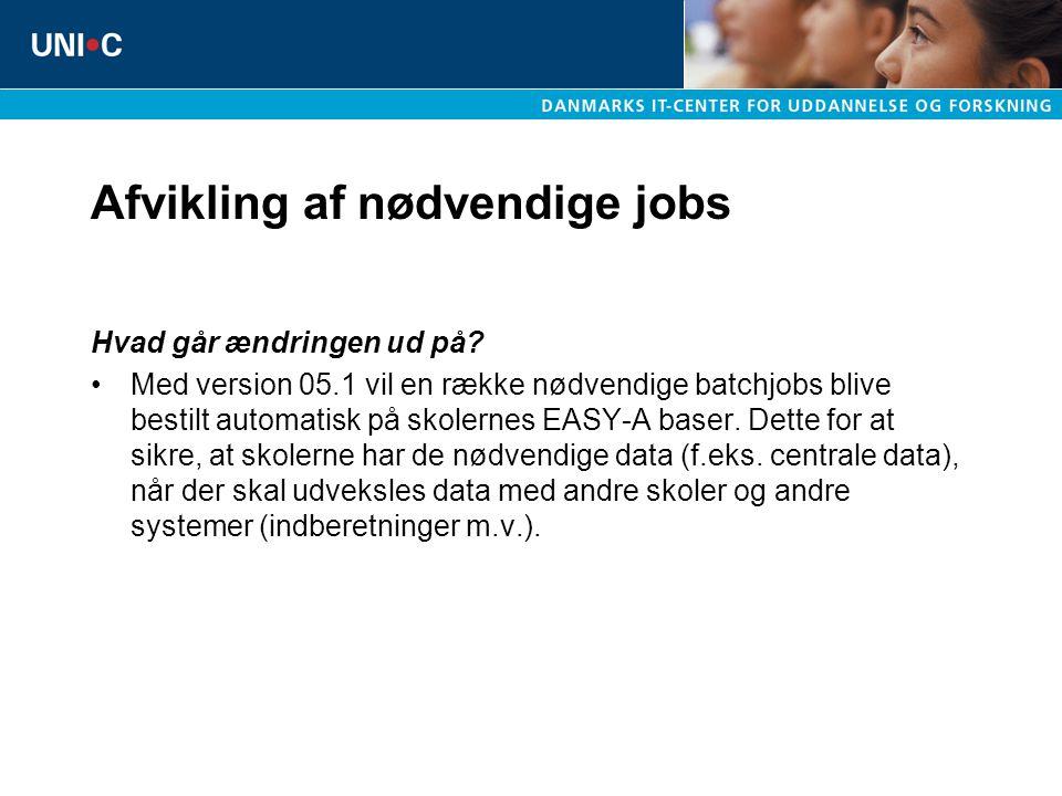 Afvikling af nødvendige jobs Hvad går ændringen ud på.