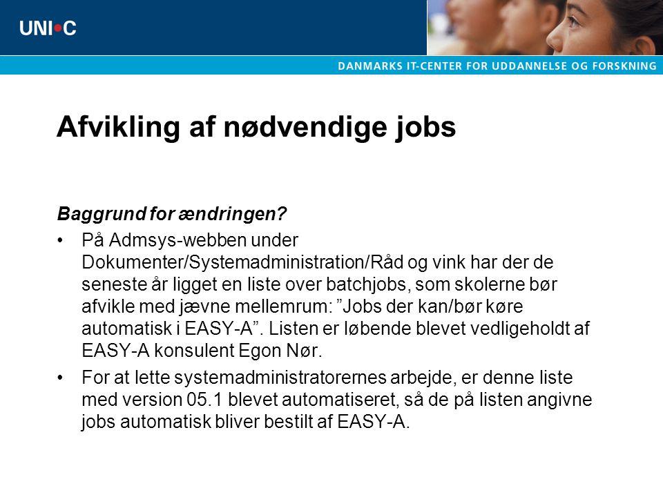 Afvikling af nødvendige jobs Baggrund for ændringen.