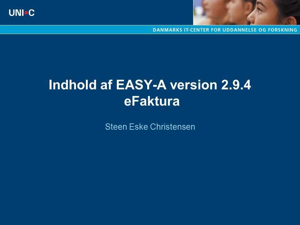 Indhold af EASY-A version 2.9.4 eFaktura Steen Eske Christensen
