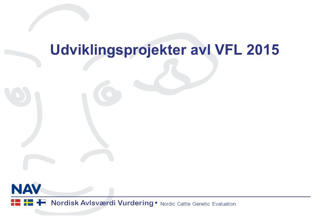 Nordisk Avlsværdi Vurdering Nordic Cattle Genetic Evaluation Udviklingsprojekter avl VFL 2015