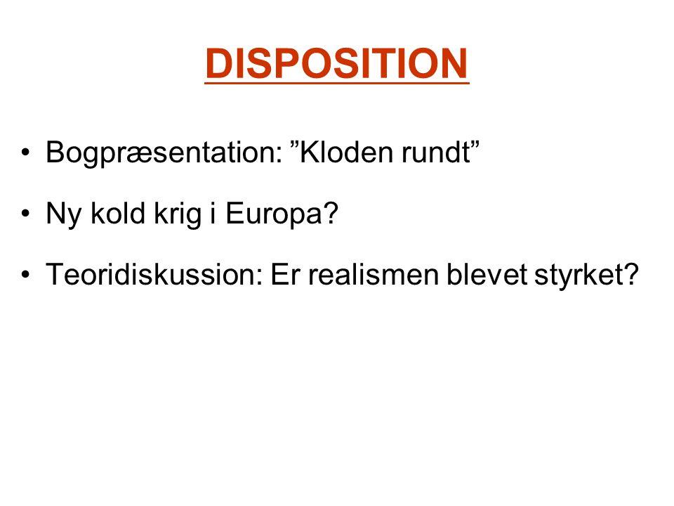 DISPOSITION Bogpræsentation: Kloden rundt Ny kold krig i Europa.