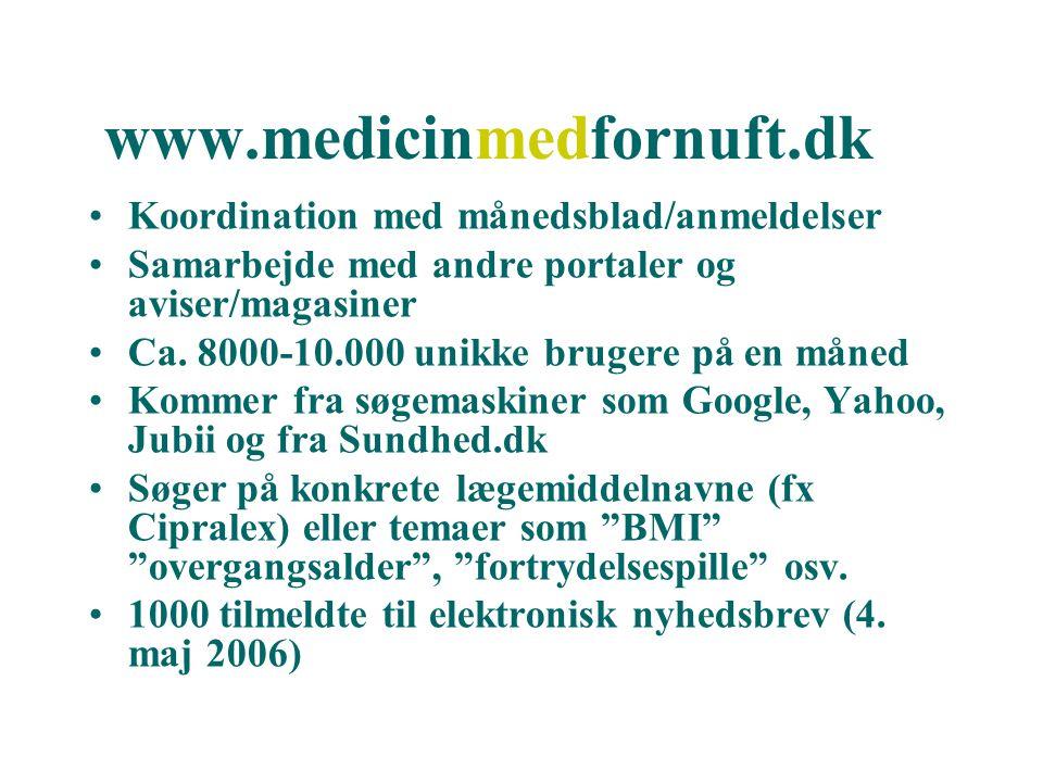 www.medicinmedfornuft.dk Koordination med månedsblad/anmeldelser Samarbejde med andre portaler og aviser/magasiner Ca.