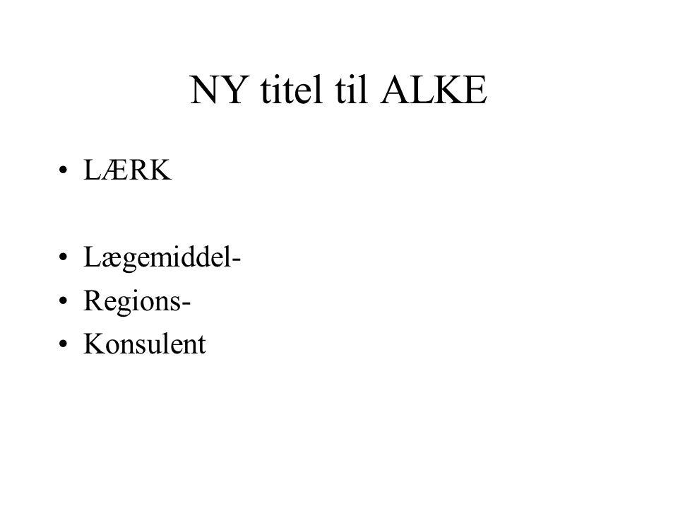 NY titel til ALKE LÆRK Lægemiddel- Regions- Konsulent