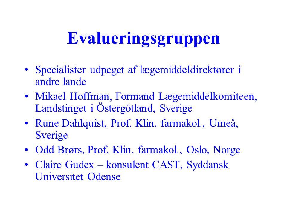 Evalueringsgruppen Specialister udpeget af lægemiddeldirektører i andre lande Mikael Hoffman, Formand Lægemiddelkomiteen, Landstinget i Östergötland, Sverige Rune Dahlquist, Prof.