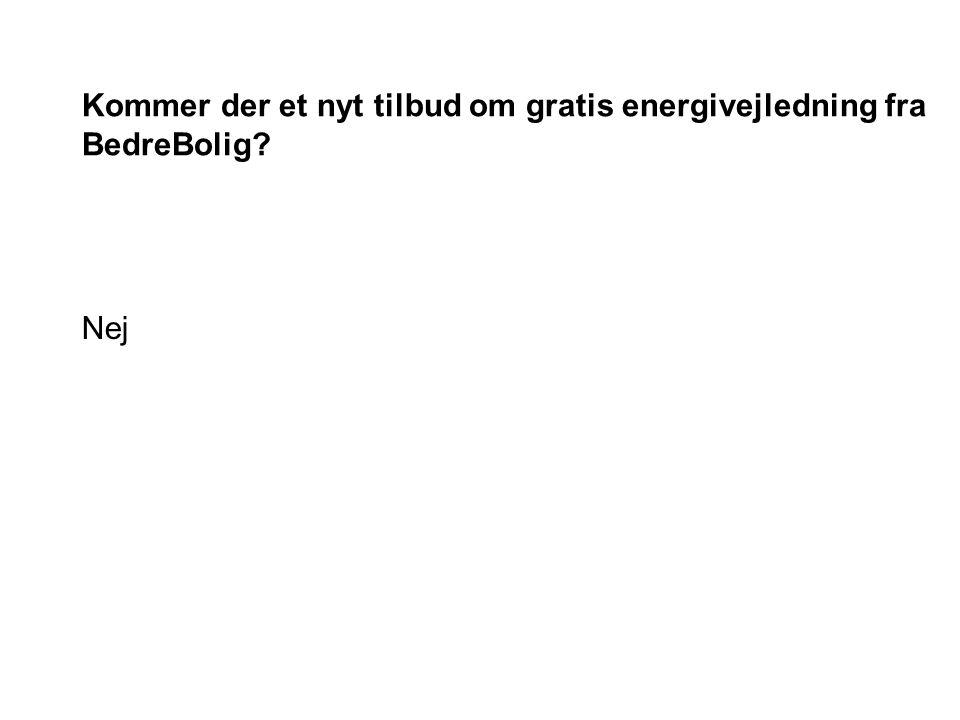 Nej Kommer der et nyt tilbud om gratis energivejledning fra BedreBolig