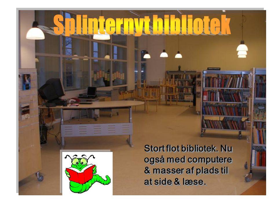 Stort flot bibliotek. Nu også med computere & masser af plads til at side & læse.