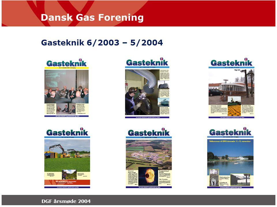 Dansk Gas Forening DGF årsmøde 2004 Gasteknik 6/2003 – 5/2004