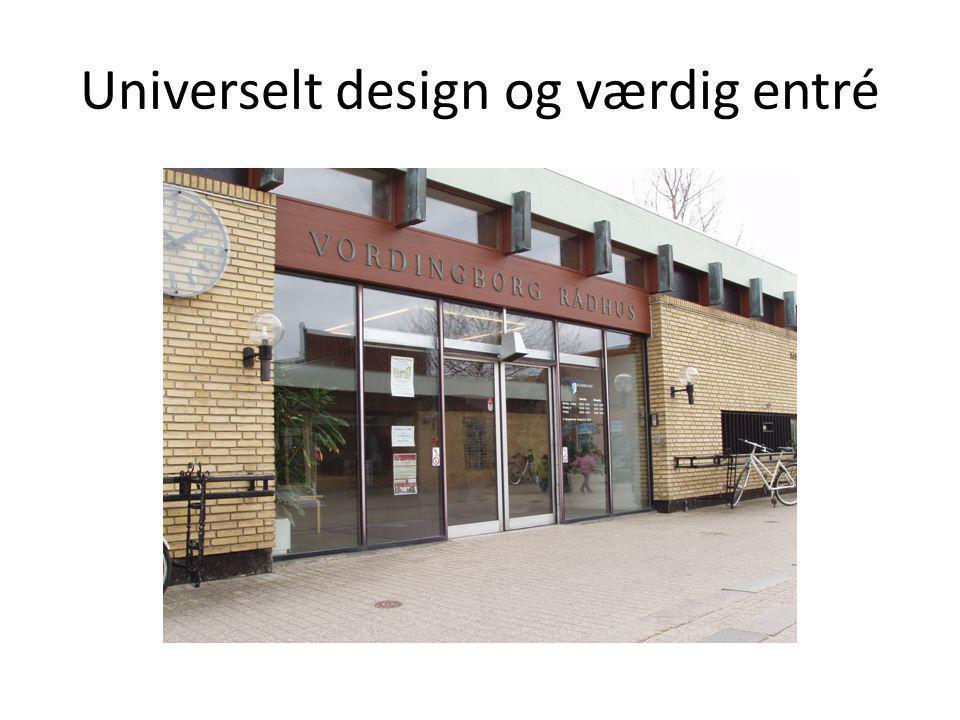 Universelt design og værdig entré