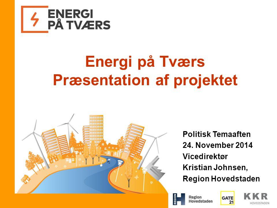 Energi på Tværs Præsentation af projektet Politisk Temaaften 24.
