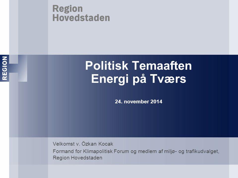 Politisk Temaaften Energi på Tværs 24. november 2014 Velkomst v.