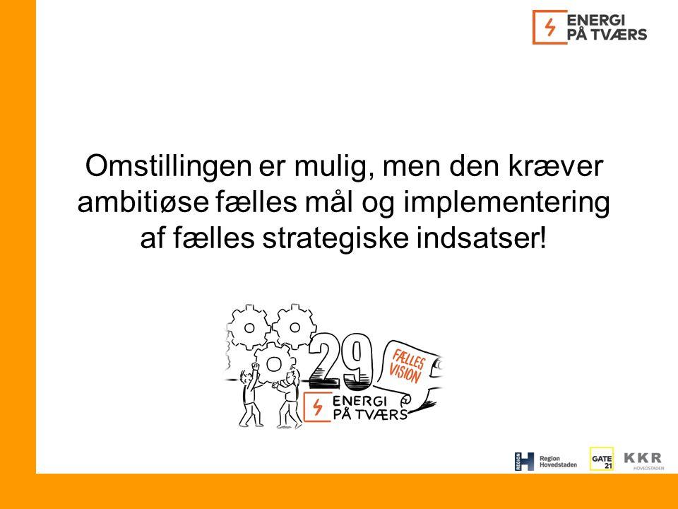 Omstillingen er mulig, men den kræver ambitiøse fælles mål og implementering af fælles strategiske indsatser!