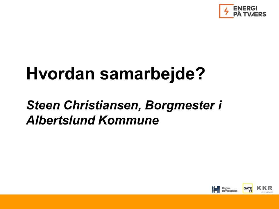 Hvordan samarbejde Steen Christiansen, Borgmester i Albertslund Kommune