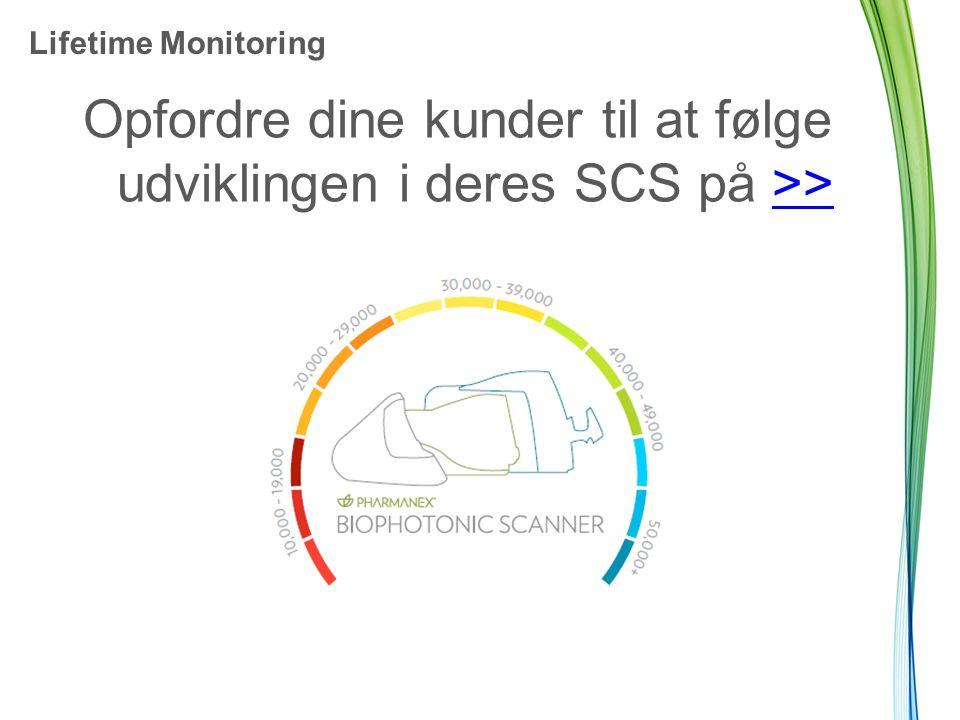 Lifetime Monitoring Opfordre dine kunder til at følge udviklingen i deres SCS på >>>>