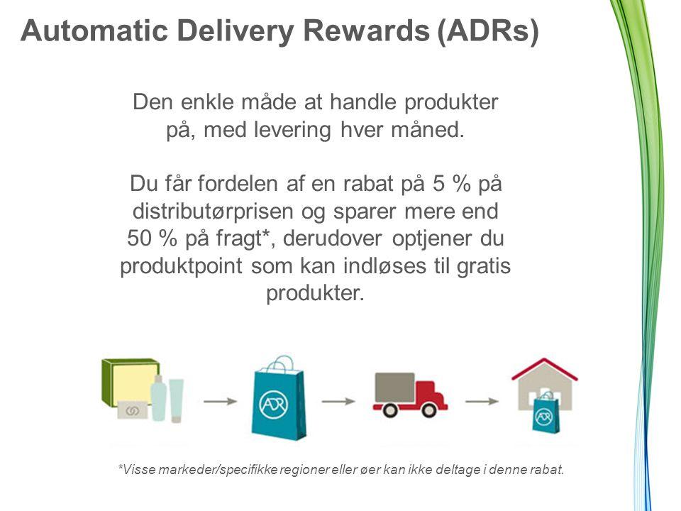 Automatic Delivery Rewards (ADRs) Den enkle måde at handle produkter på, med levering hver måned.