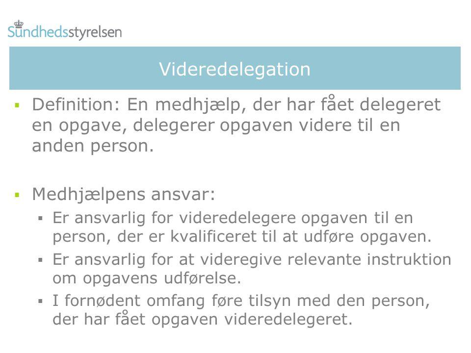 Videredelegation  Definition: En medhjælp, der har fået delegeret en opgave, delegerer opgaven videre til en anden person.