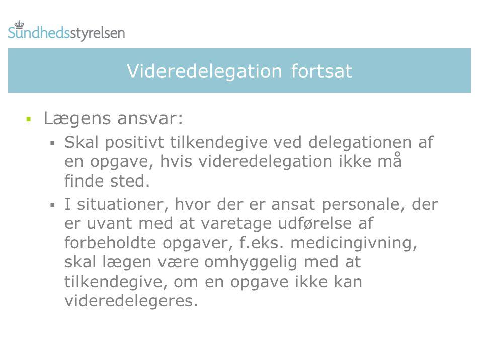 Videredelegation i konkrete situationer  På sygehuse, plejehjem mv.