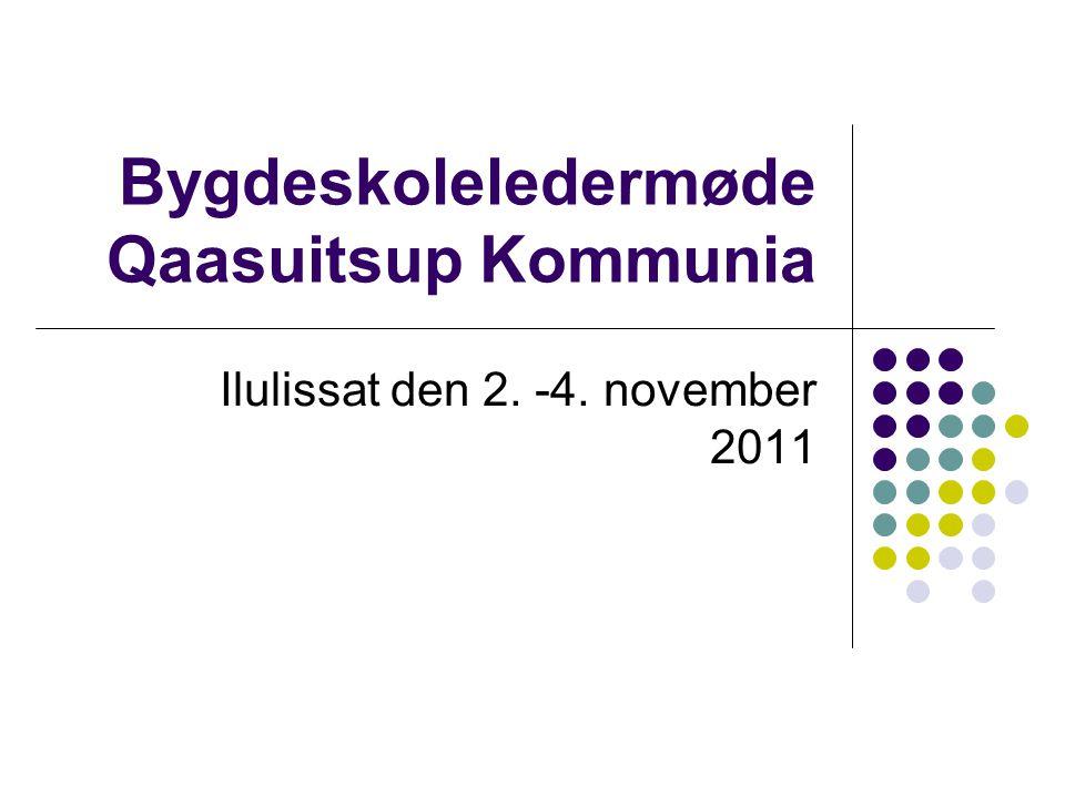 Bygdeskoleledermøde Qaasuitsup Kommunia Ilulissat den 2. -4. november 2011