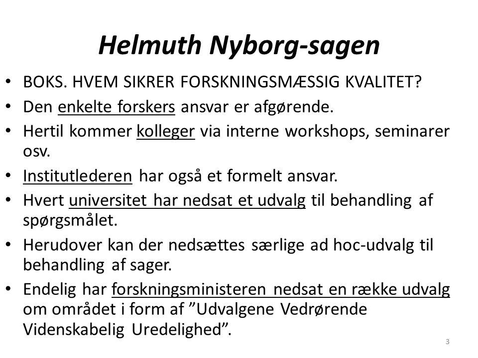33 Helmuth Nyborg-sagen BOKS. HVEM SIKRER FORSKNINGSMÆSSIG KVALITET.