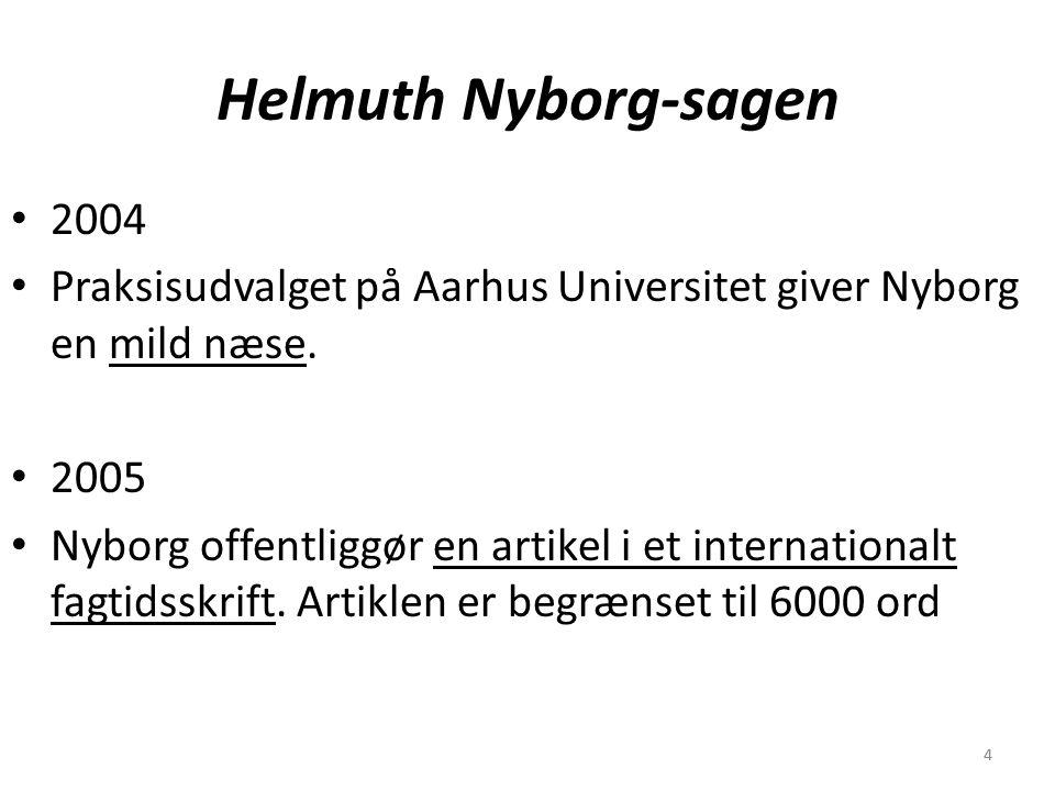 44 Helmuth Nyborg-sagen 2004 Praksisudvalget på Aarhus Universitet giver Nyborg en mild næse.