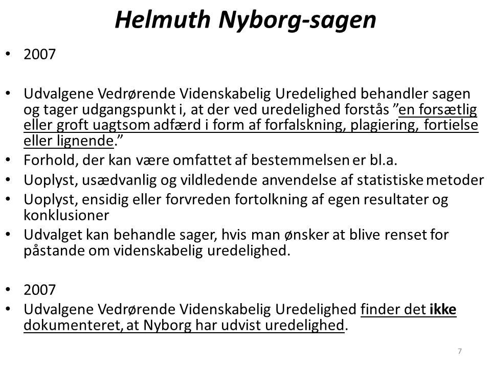 77 Helmuth Nyborg-sagen 2007 Udvalgene Vedrørende Videnskabelig Uredelighed behandler sagen og tager udgangspunkt i, at der ved uredelighed forstås en forsætlig eller groft uagtsom adfærd i form af forfalskning, plagiering, fortielse eller lignende. Forhold, der kan være omfattet af bestemmelsen er bl.a.
