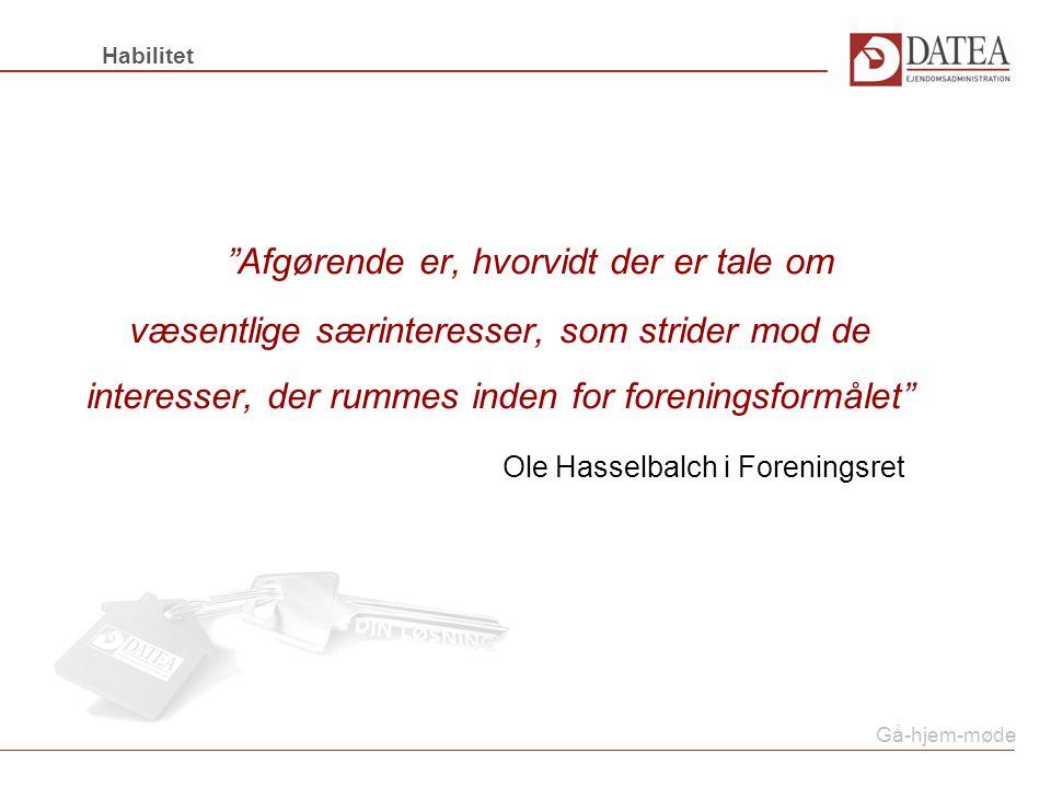 Afgørende er, hvorvidt der er tale om væsentlige særinteresser, som strider mod de interesser, der rummes inden for foreningsformålet Ole Hasselbalch i Foreningsret Habilitet Gå-hjem-møde