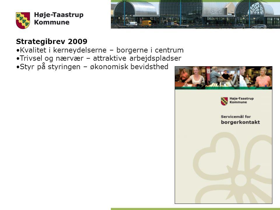 Strategibrev 2009 Kvalitet i kerneydelserne – borgerne i centrum Trivsel og nærvær – attraktive arbejdspladser Styr på styringen – økonomisk bevidsthed
