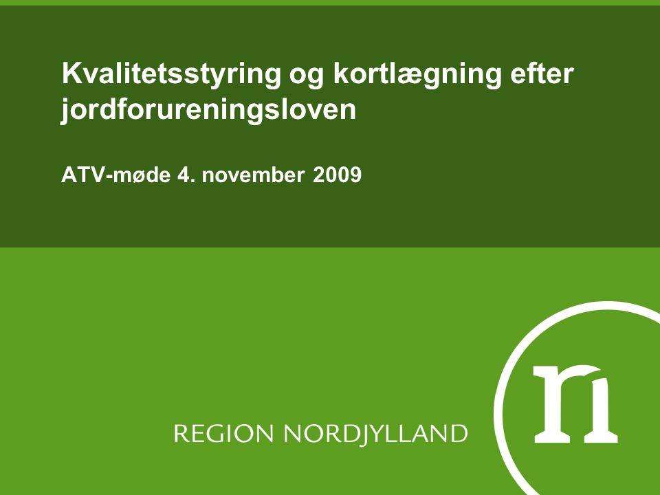 Kvalitetsstyring og kortlægning efter jordforureningsloven ATV-møde 4. november 2009